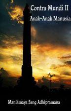 Contra Mundi II - Anak-anak Manusia by JagatnataAdhipramana