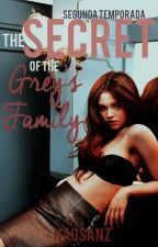 The Secrets Of The Grey's Family (SEGUNDA TEMPORADA) by naosanz