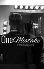 One Mistake ∞ Jariana by kidrauhlxogrande