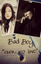 "Bad Boy ""errors into love"" by CitaRitonga407"