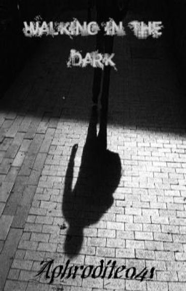 Walking in the Dark [Down Draft]