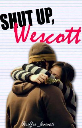 Shut up, Wescott by coffee_lemonade