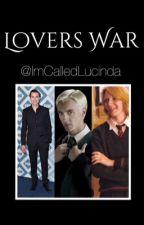 Lovers War (George Weasley Fan Fiction) by ImCalledLucinda