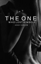 The One Who Lost Himself I  by JessyHarlow