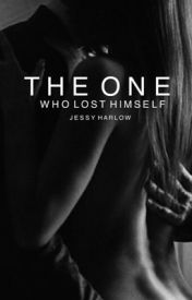 The One Who Lost Himself I / #Wattys2016  by JessyHarlow