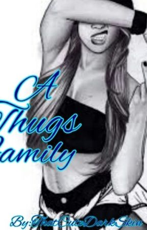 A Thugs Family (Complete) by LoveStory_TV