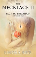 The Necklace II - Back to Brighton, November 1962 by LindaSRice