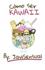 como ser kawaii© by javisensual