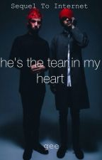he's the tear in my heart - sequel to internet by daddydallon
