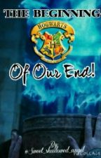 The beginning of our end. (HP fanfic) by Capisaninjaturtle