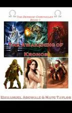 The Awakening of Kronos (Percy Jackson/Heroes of Olympus Fanfiction)  [ON HOLD] by eadewale31