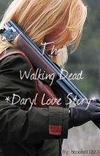 The Walking Dead *Daryl Love Story* by brooke11223