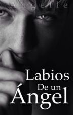 Labios de un ángel by AngelleCas
