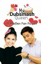 My Dubsmash Queen (Wattys2015, My Everything Short Stories Series) by TheFierceSmizer
