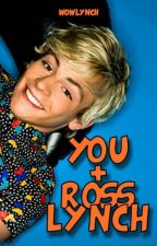 You + Ross Lynch (Ross Lynch Imagines!) #Wattys2015 by wowlynch