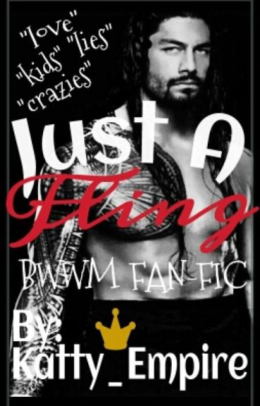 Just A Fling™(BWWM Fan-Fic)(Edited)