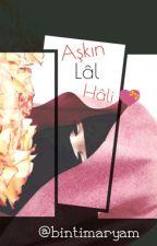 Aşkın Lal Hâli by bintimaryam