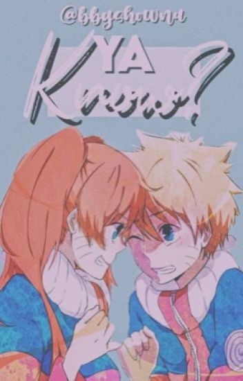 Ya Know? 【Naruto Various x Reader 】Under Heavy EDITING