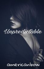 Unpredictable by americanbow