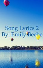 Song lyrics 2 by EmilyBeebe0