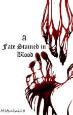 A Fate Stained in Blood by Mitsukai18
