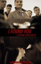 I Found You: A Nathan Sykes Fan Fic by AmberMarieSalinas
