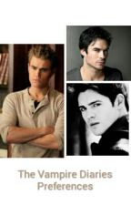 The Vampire Diaries Preferences and Imagines by LoveToWrite133