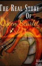 The Real Story of Queen Scarlet: Wings of Fire Fanfic by Feeling_Bookish