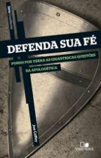 Defenda sua fé by MilenaSantiago3