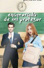 enamorada de mi profesor by pamearboleda