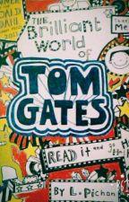 The Brilliant World Of Tom Gates by X_xRainbowsx_X