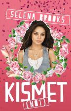 Kismet (Not) ✓ by selena_brooks