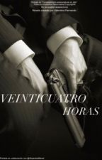 Veinticuatro Horas (Trilogía EDMJ) by __valen