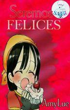 Seremos Felices by AmyLue