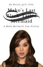 Mako's Last Black-Tailed Mermaid by Rossys_girl_4eva