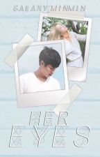 Her Eyes ➳ Zhang Yixing 【Short story】 by Galaxy_minmin
