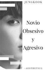 Novio Obsesivo y Agresivo (JUNGKOOK Y TU) - Adaptada by i_gabii2
