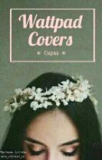 Wattpad Covers {Fechado} by lost_fangirl_s2