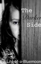 The Darker Side by Lily-of-a-Bluemoon