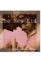The New Kid by _kaylaaskyee