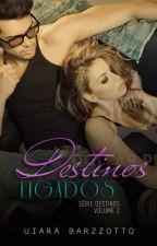 Destinos Ligados - Série destinos volume 2 by MissBOliveira