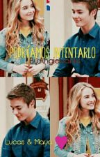 Podríamos intentarlo (Lucas y Maya) #GirlMeetsWorldAwards by Angiebanks