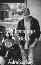 Mi hermano, mi vida [Dani Auryn] #2 by AndreaBlueHeart
