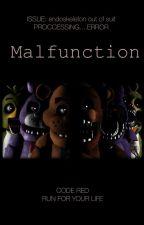 Malfunction (a FNAF fanfic) by XxIts_BellaxX