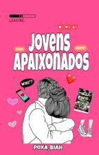 Jovens Apaixonados ( Concluído) by poxa_biah