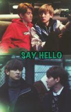 SAY HELLO by dohoney