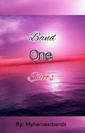 Band One Shots by myheroesrbands