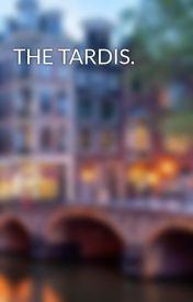 THE TARDIS. by HelenCorbin