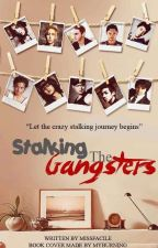 Stalking the Gangsters [2nd Half] (PUBLISHED UNDER LIB) by missfacile
