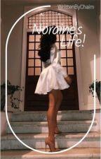 Noraine's life by writtenbychaim